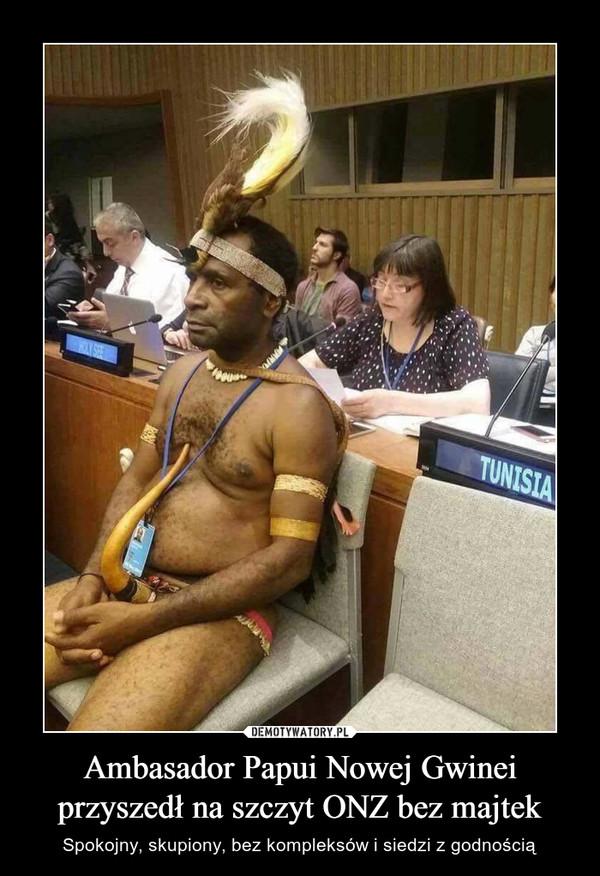 Ambasador Papui Nowej Gwinei przyszedł na szczyt ONZ bez majtek – Spokojny, skupiony, bez kompleksów i siedzi z godnością