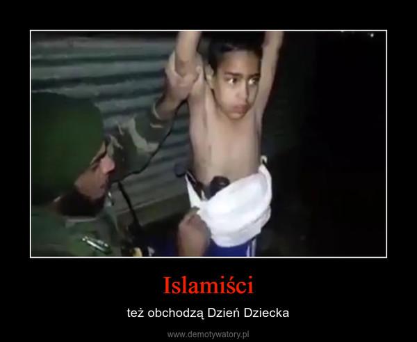 Islamiści – też obchodzą Dzień Dziecka