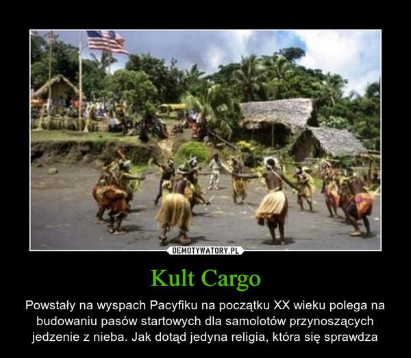 Znalezione obrazy dla zapytania Jak Powstają Niektóre Religie - Kult Cargo