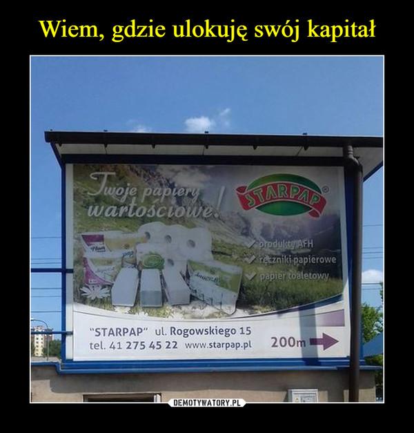 –  twoje papiery wartościowestarpappapier toaletowy ręczniki papierowe