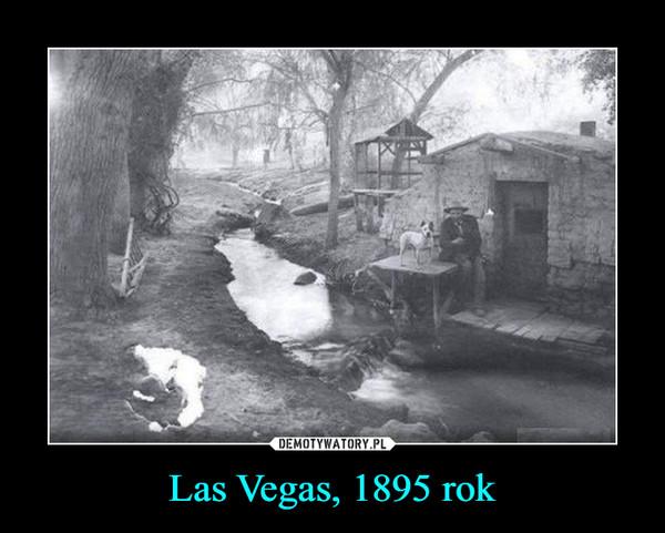 Las Vegas, 1895 rok –