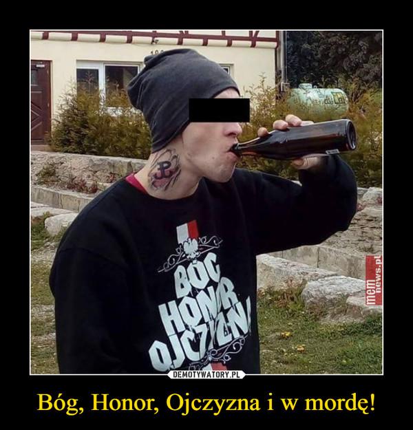 Bóg Honor Ojczyzna I W Mordę Demotywatorypl