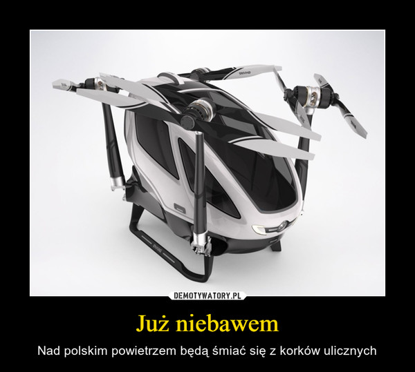 Już niebawem – Nad polskim powietrzem będą śmiać się z korków ulicznych