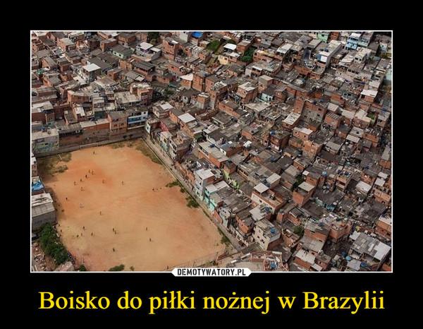 Boisko do piłki nożnej w Brazylii –