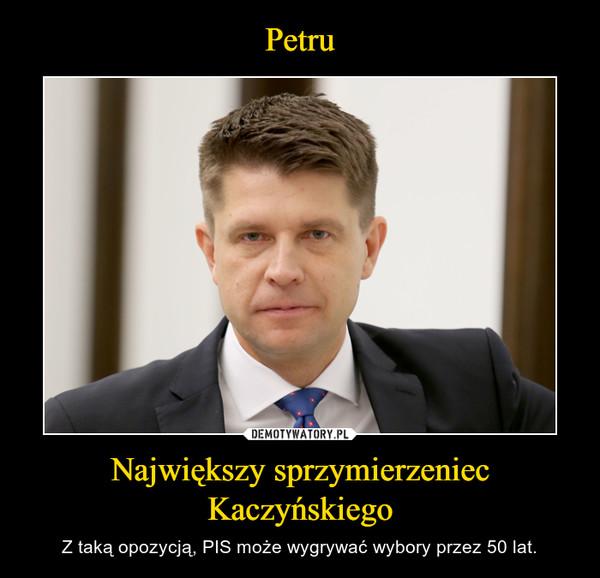Największy sprzymierzeniec Kaczyńskiego – Z taką opozycją, PIS może wygrywać wybory przez 50 lat.