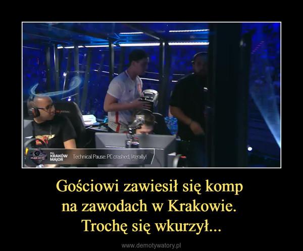 Gościowi zawiesił się komp na zawodach w Krakowie. Trochę się wkurzył... –