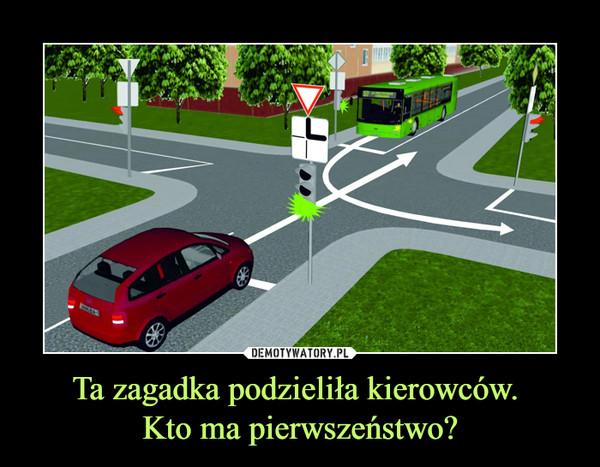 Ta zagadka podzieliła kierowców. Kto ma pierwszeństwo? –