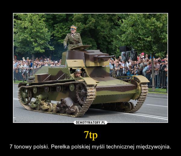 7tp – 7 tonowy polski. Perełka polskiej myśli technicznej międzywojnia.