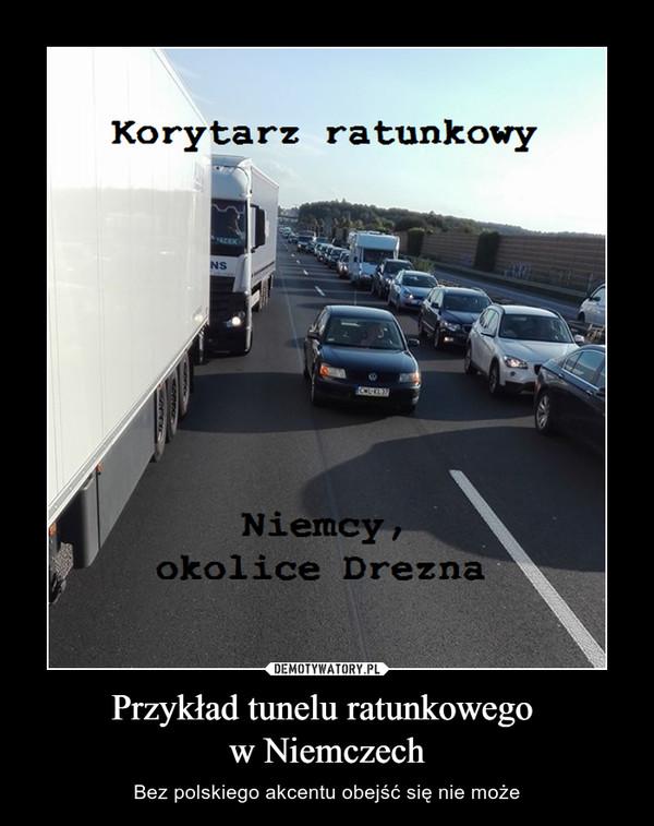 Przykład tunelu ratunkowego w Niemczech – Bez polskiego akcentu obejść się nie może Korytarz ratunkowyNiemcy, okolice Drezna