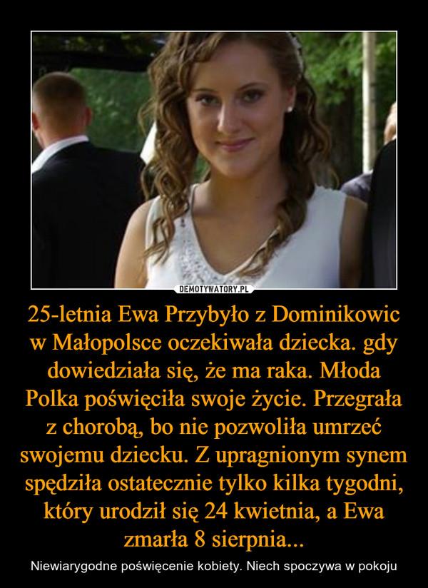 25 Letnia Ewa Przybyło Z Dominikowic W Małopolsce Oczekiwała Dziecka