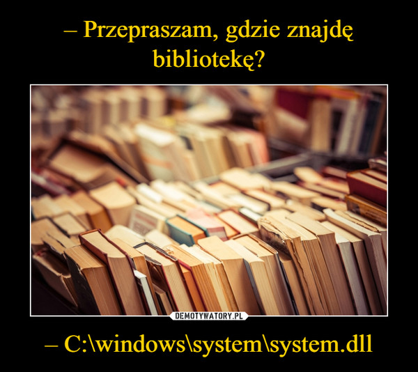 – C:\windows\system\system.dll –