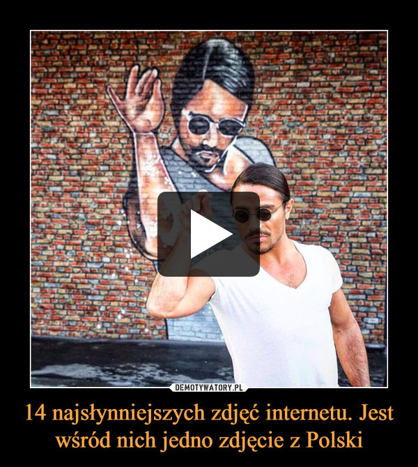 14 najsłynniejszych zdjęć internetu. Jest wśród nich jedno zdjęcie z Polski –