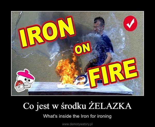 Co jest w środku ŻELAZKA – What's inside the Iron for ironing