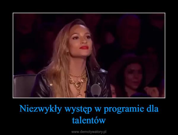 Niezwykły występ w programie dla talentów –