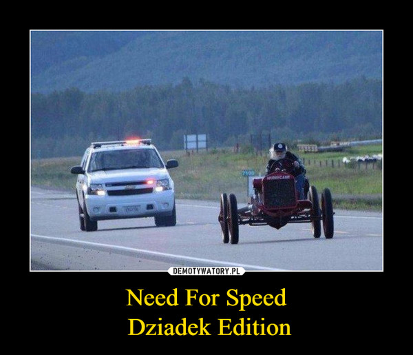 Need For Speed Dziadek Edition –