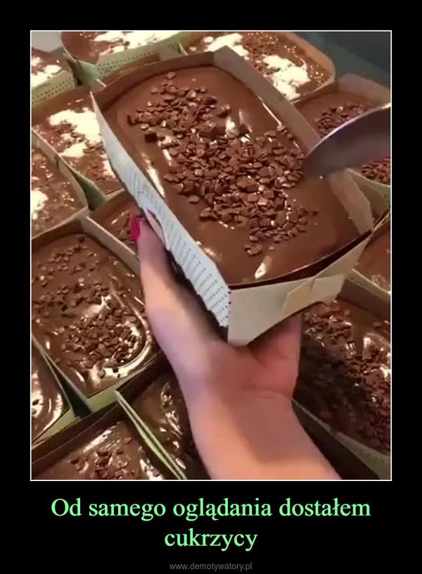 Od samego oglądania dostałem cukrzycy –