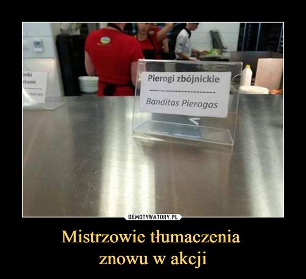Mistrzowie tłumaczenia znowu w akcji –