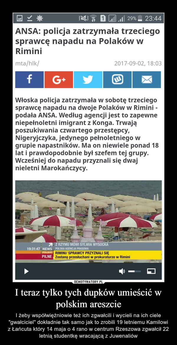 """I teraz tylko tych dupków umieścić w polskim areszcie – I żeby współwięźniowie też ich zgwałcili i wycieli na ich ciele """"gwałciciel"""" dokładnie tak samo jak to zrobili 19 letniemu Kamilowi z Łańcuta który 14 maja o 4 rano w centrum Rzeszowa zgwałcił 22 letnią studentkę wracającą z Juwenaliów"""