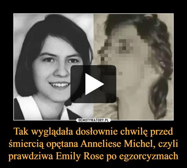 Tak wyglądała dosłownie chwilę przed śmiercią opętana Anneliese Michel, czyli prawdziwa Emily Rose po egzorcyzmach –