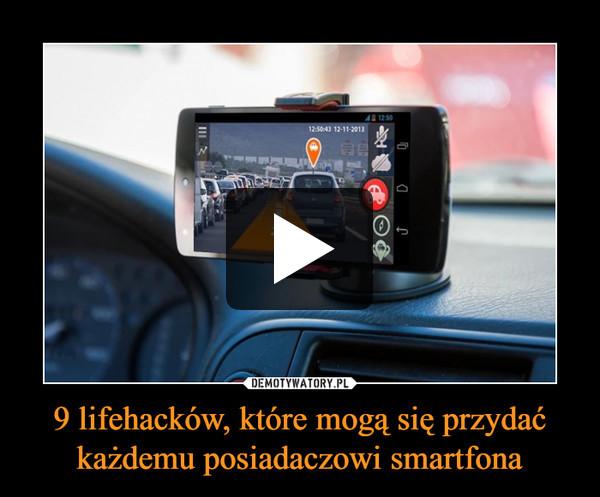9 lifehacków, które mogą się przydać każdemu posiadaczowi smartfona –