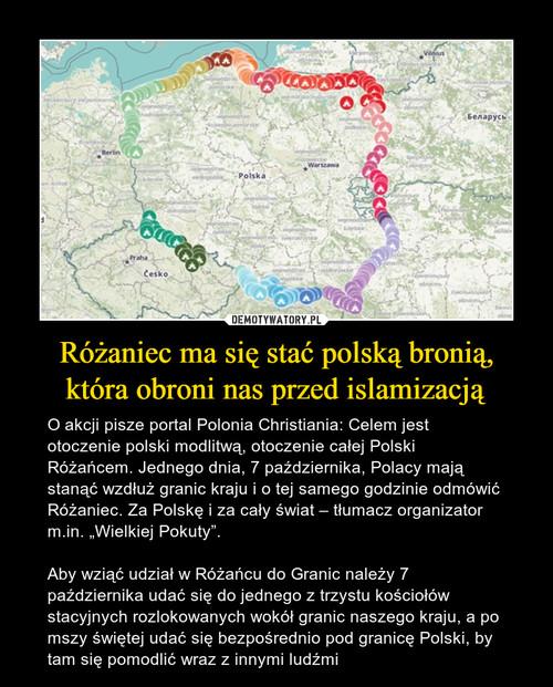 Różaniec ma się stać polską bronią, która obroni nas przed islamizacją