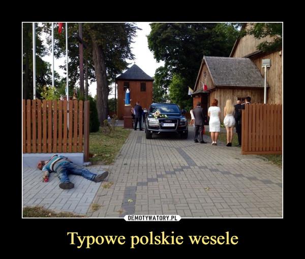 Typowe polskie wesele –