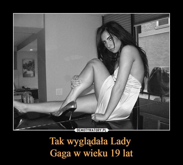 Tak wyglądała Lady Gaga w wieku 19 lat –