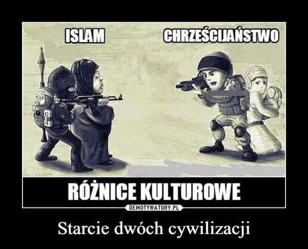 Starcie dwóch cywilizacji –