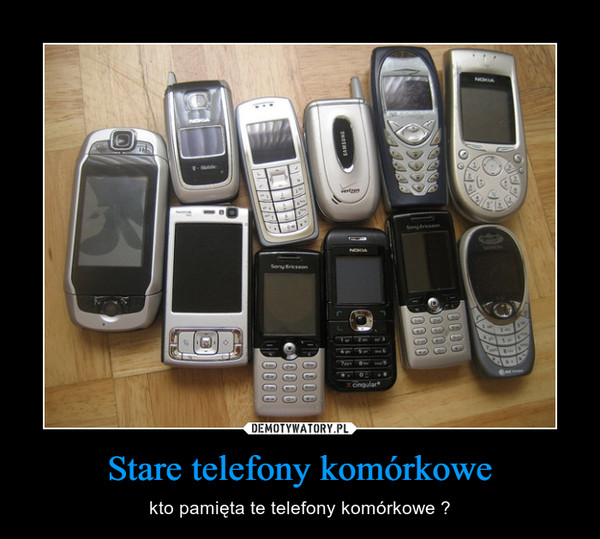 Stare telefony komórkowe – kto pamięta te telefony komórkowe ?