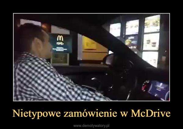 Nietypowe zamówienie w McDrive –