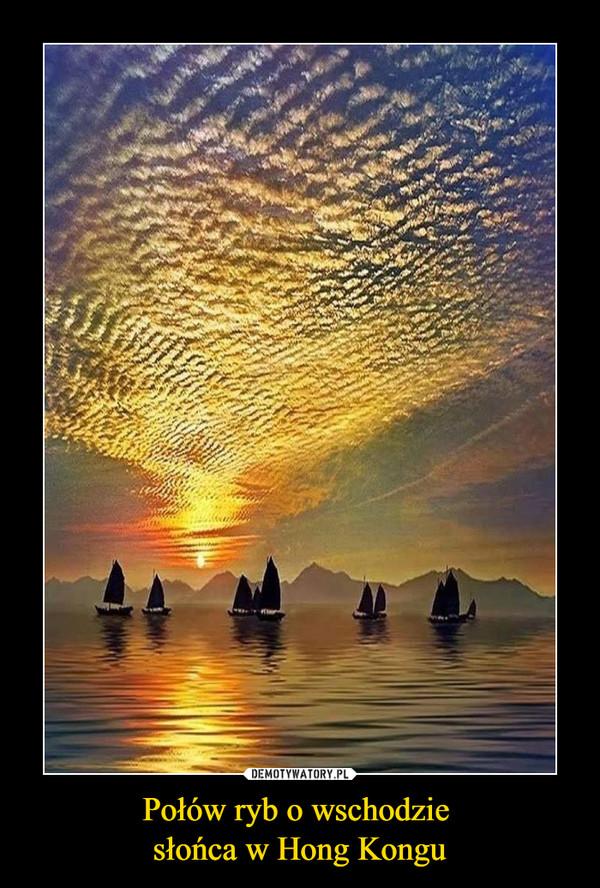 Połów ryb o wschodzie słońca w Hong Kongu –