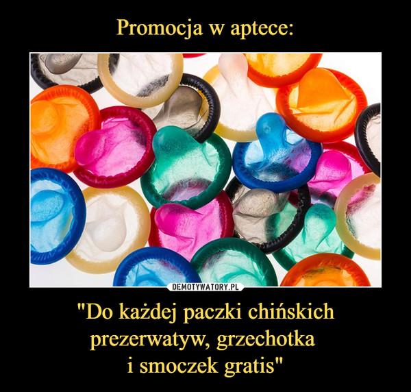 """""""Do każdej paczki chińskich prezerwatyw, grzechotka i smoczek gratis"""" –"""