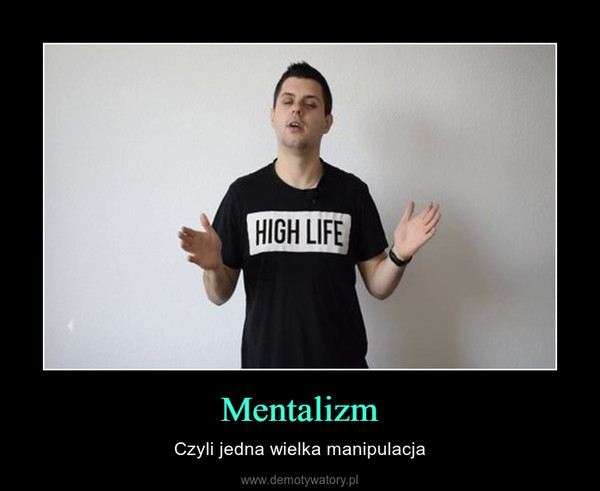 Mentalizm – Czyli jedna wielka manipulacja