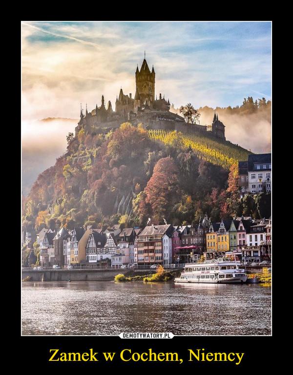 Zamek w Cochem, Niemcy –