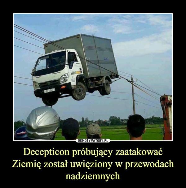 Decepticon próbujący zaatakować Ziemię został uwięziony w przewodach nadziemnych –