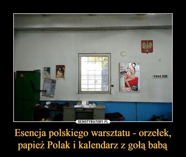 Esencja polskiego warsztatu - orzełek, papież Polak i kalendarz z gołą babą –