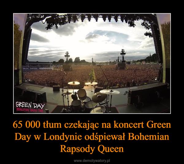 65 000 tłum czekając na koncert Green Day w Londynie odśpiewał Bohemian Rapsody Queen –
