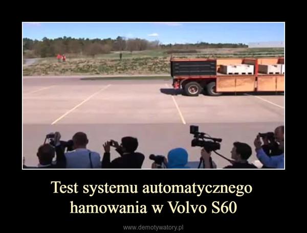 Test systemu automatycznego hamowania w Volvo S60 –
