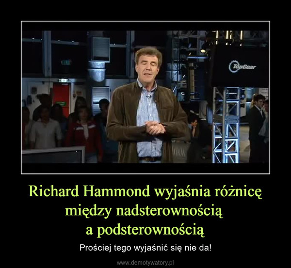 Richard Hammond wyjaśnia różnicę między nadsterownością a podsterownością – Prościej tego wyjaśnić się nie da!