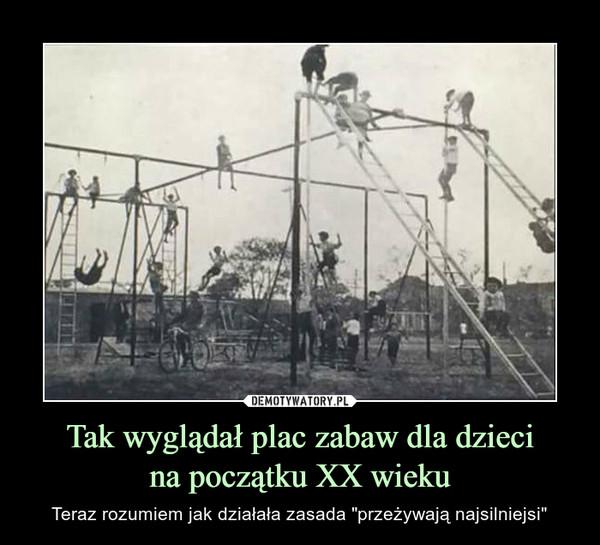 """Tak wyglądał plac zabaw dla dziecina początku XX wieku – Teraz rozumiem jak działała zasada """"przeżywają najsilniejsi"""""""