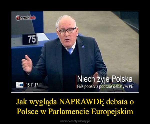 Jak wygląda NAPRAWDĘ debata o Polsce w Parlamencie Europejskim –