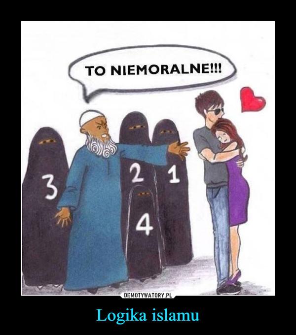 Logika islamu –  to niemoralne