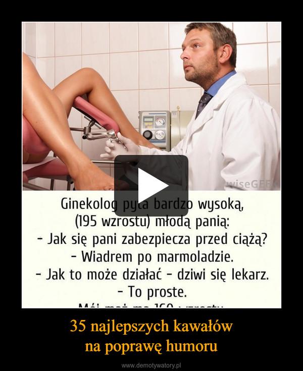 35 najlepszych kawałówna poprawę humoru –