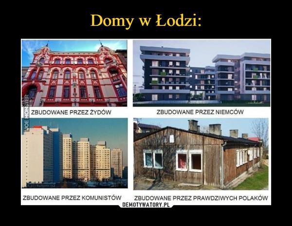 –  Zbudowane przez ŻydówZbudowane przez Niemców Zbudowane przez komunistów Zbudowane przez prawdziwych Polaków