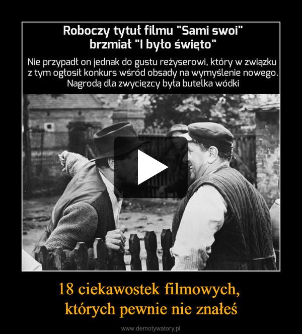 18 ciekawostek filmowych, których pewnie nie znałeś –