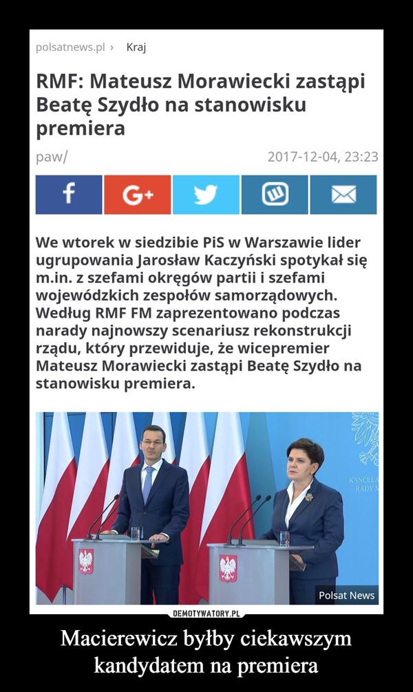 Macierewicz byłby ciekawszym kandydatem na premiera –