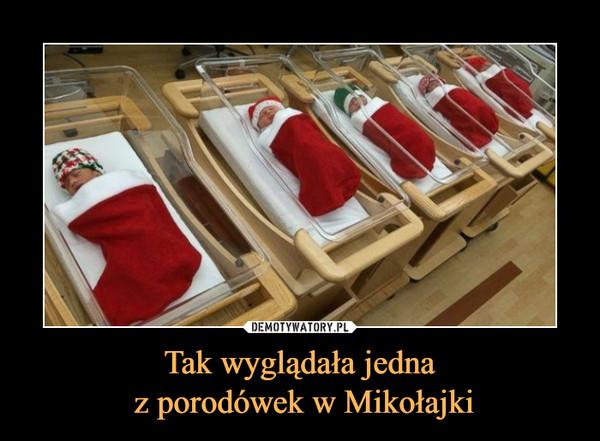 Tak wyglądała jedna z porodówek w Mikołajki –