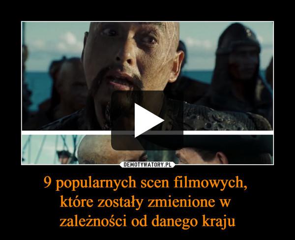 9 popularnych scen filmowych, które zostały zmienione w zależności od danego kraju –