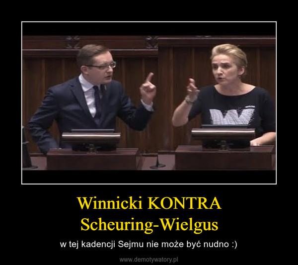 Winnicki KONTRA Scheuring-Wielgus – w tej kadencji Sejmu nie może być nudno :)