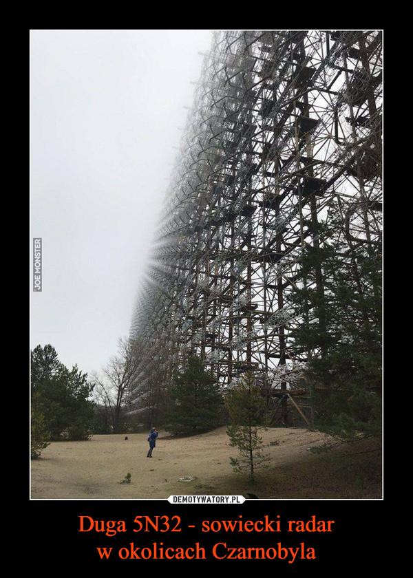 Duga 5N32 - sowiecki radarw okolicach Czarnobyla –